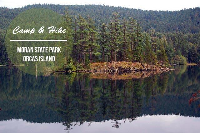 CAMP & HIKE: Moran State Park, Orcas Island